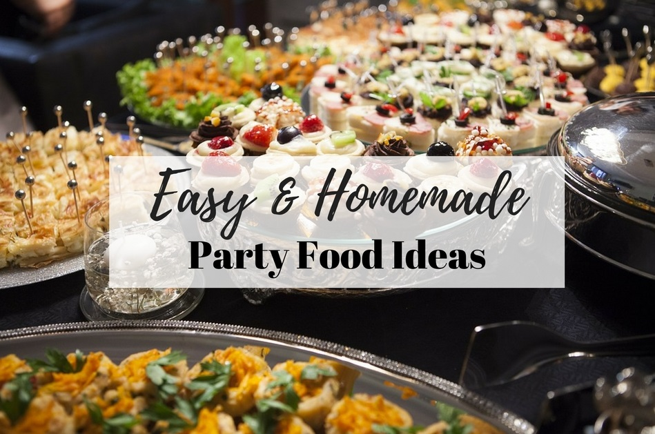 easy homemade party food ideas lush eclectic design lifestyle